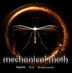 mechanical moth - Rebirth (DigiPak)